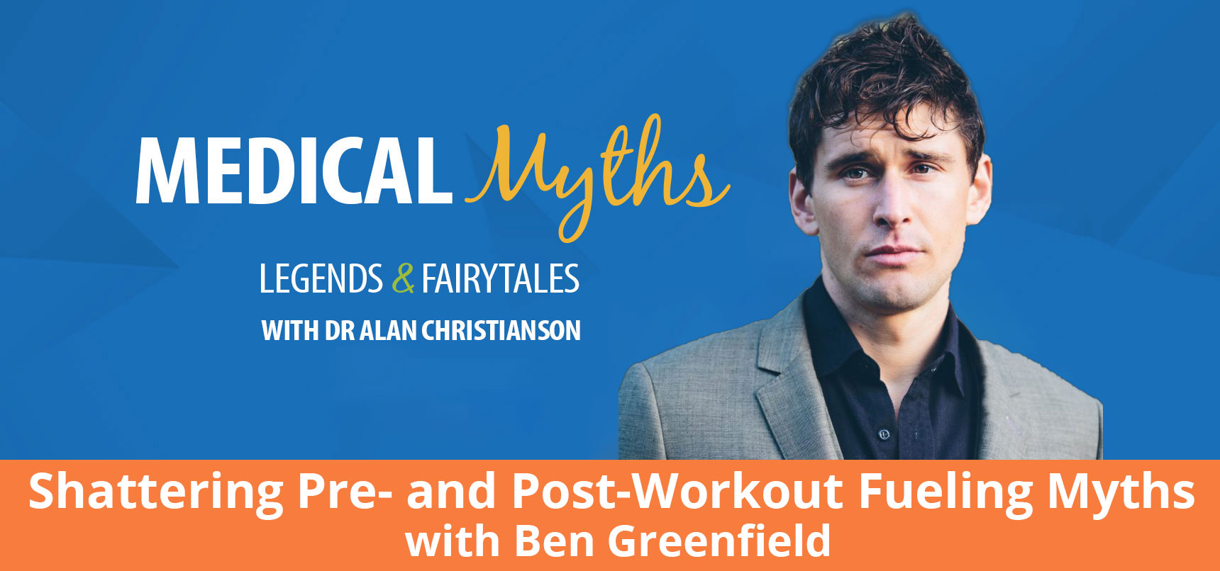 Podcast - Shattering Pre- and Post-Workout Fueling Myths with Ben Greenfield