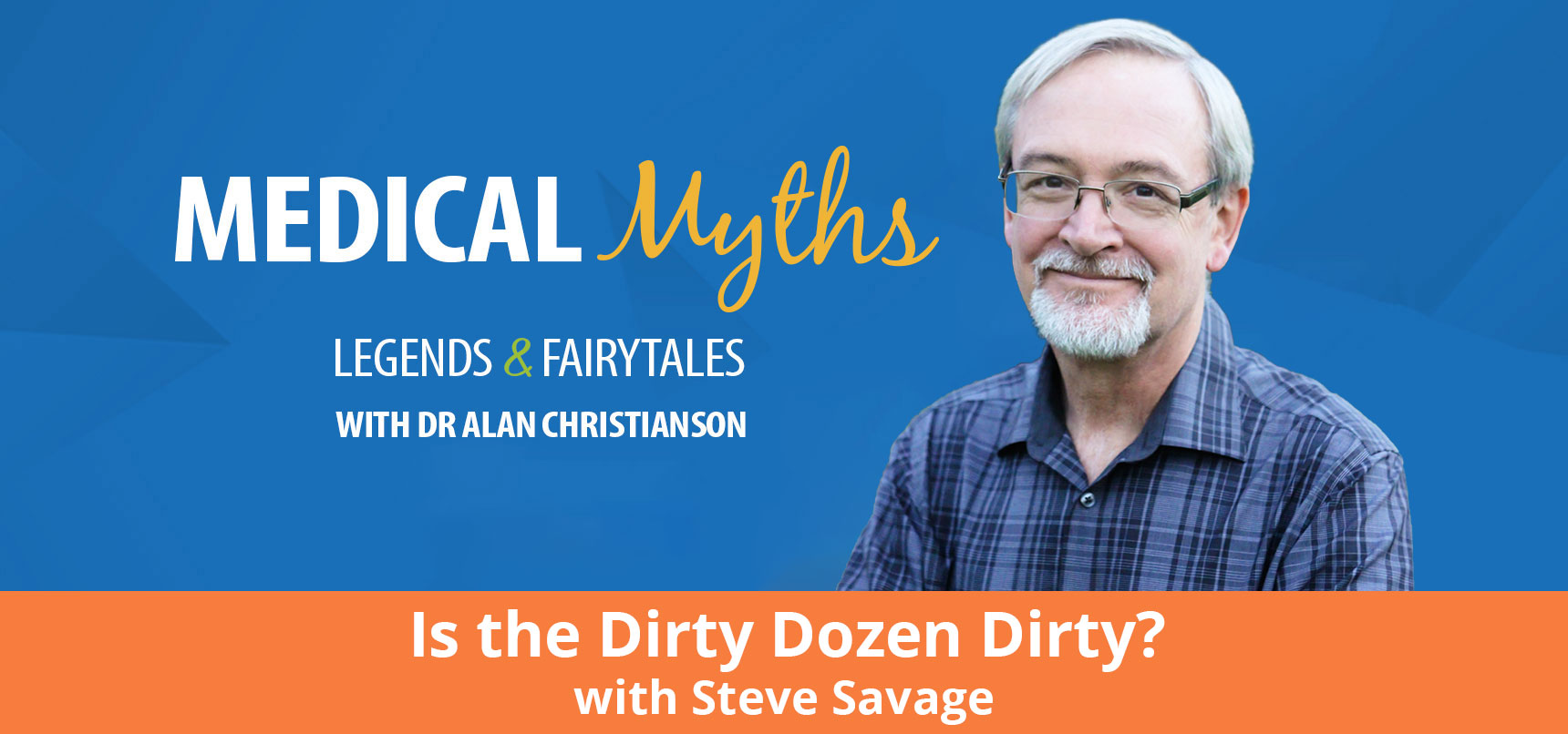 Podcast Is the Dirty Dozen Dirty with Steve Savage
